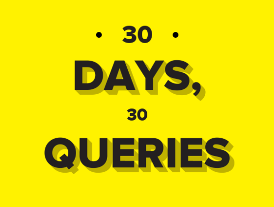30 Days, 30 Queries