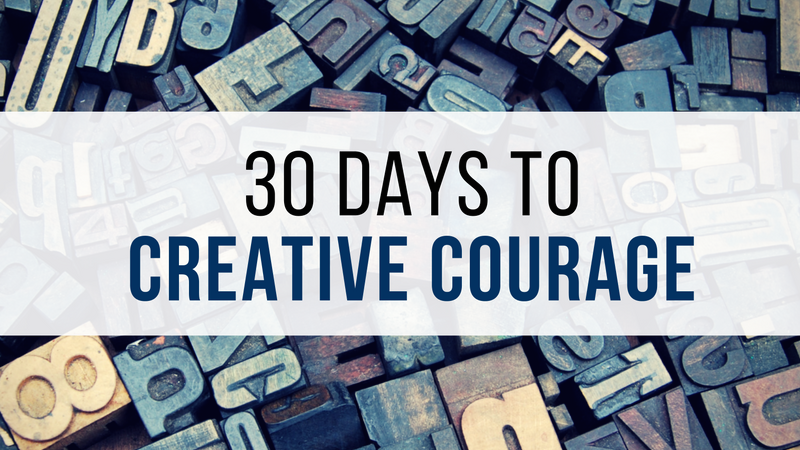 30 Days to Creative Courage